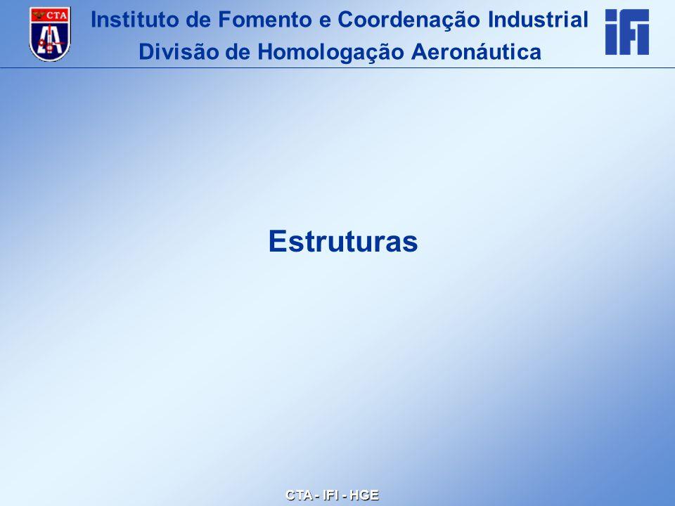 CTA - IFI - HGE Estruturas Instituto de Fomento e Coordenação Industrial Divisão de Homologação Aeronáutica