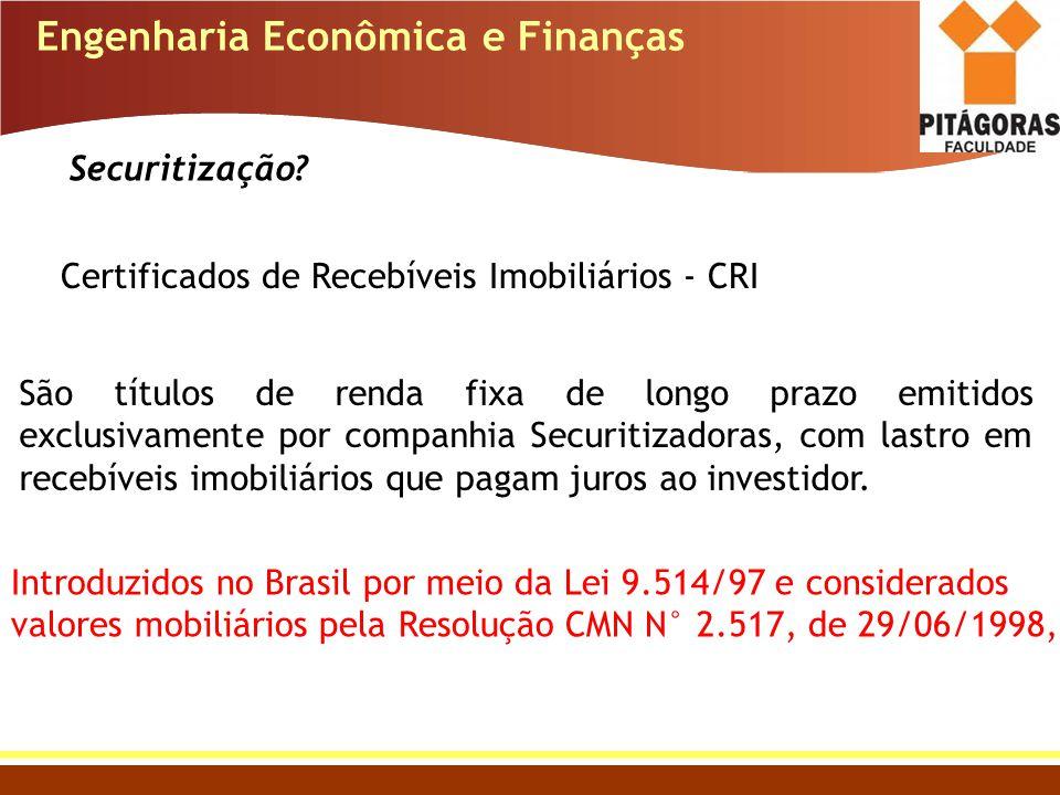 Securitização? Certificados de Recebíveis Imobiliários - CRI São títulos de renda fixa de longo prazo emitidos exclusivamente por companhia Securitiza
