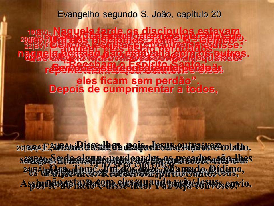 Evangelho segundo S.João, capítulo 20 16(BV)- Maria! disse Jesus.