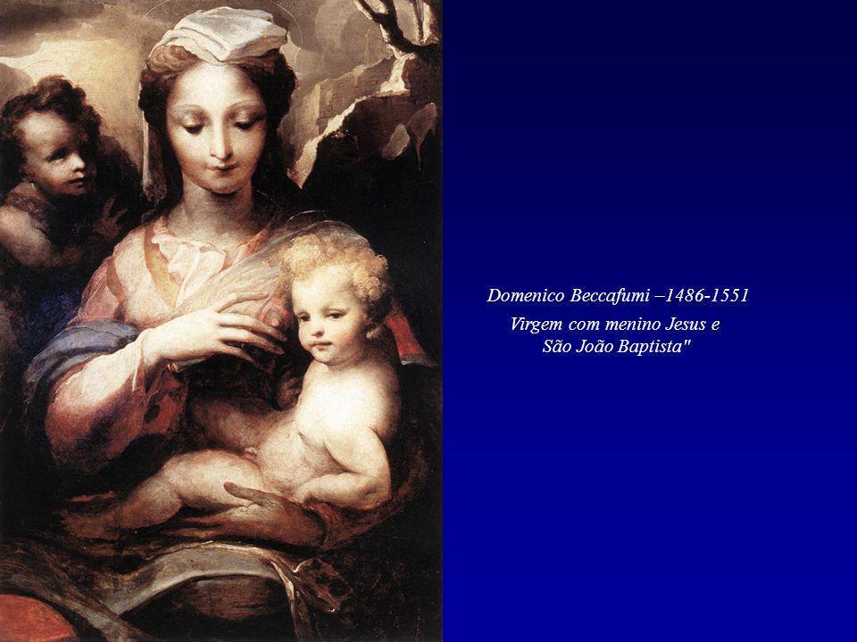 Virgem com menino Jesus e São João Baptista Domenico Beccafumi –1486-1551