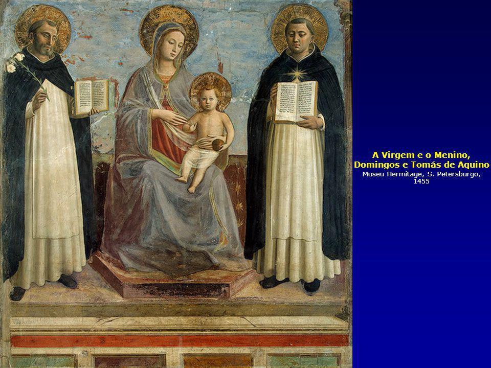 A Virgem e o Menino, Domingos e Tomás de Aquino Museu Hermitage, S. Petersburgo, 1455
