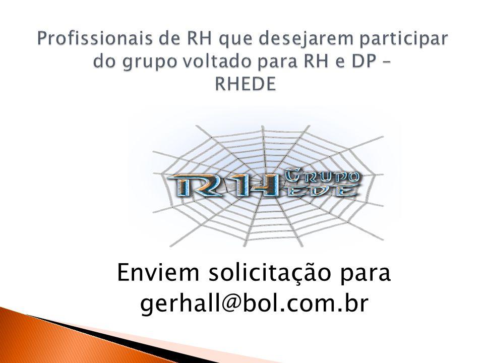Enviem solicitação para gerhall@bol.com.br