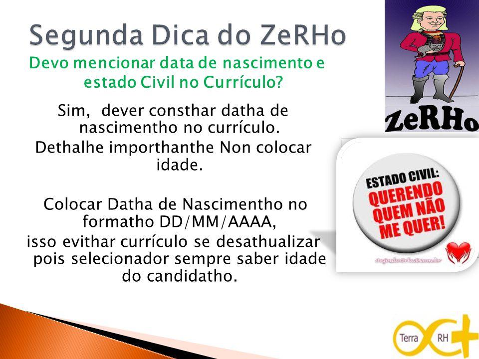 Consthar Esthado civil thambém ser importhanthe pois, anthes da vaga ser divulgada, selecionador já ther perfil do candidatho.