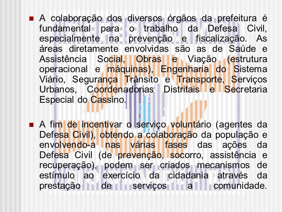 A colaboração dos diversos órgãos da prefeitura é fundamental para o trabalho da Defesa Civil, especialmente na prevenção e fiscalização. As áreas dir