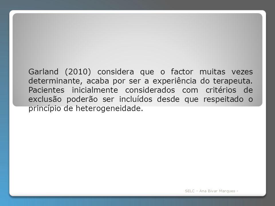 Garland (2010) considera que o factor muitas vezes determinante, acaba por ser a experiência do terapeuta.