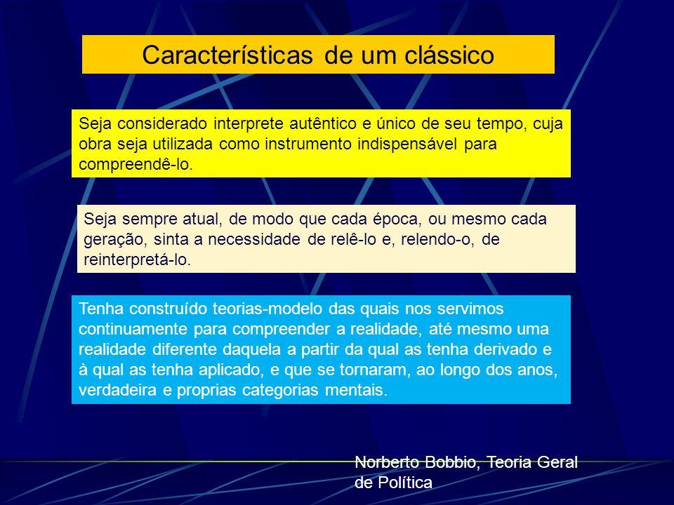 Características de um clássico Seja considerado interprete autêntico e único de seu tempo, cuja obra seja utilizada como instrumento indispensável par