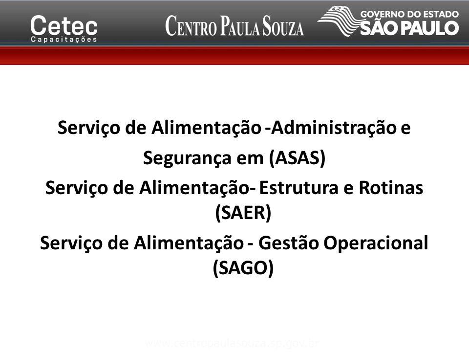 Serviço de Alimentação -Administração e Segurança em (ASAS) Serviço de Alimentação- Estrutura e Rotinas (SAER) Serviço de Alimentação - Gestão Operacional (SAGO)