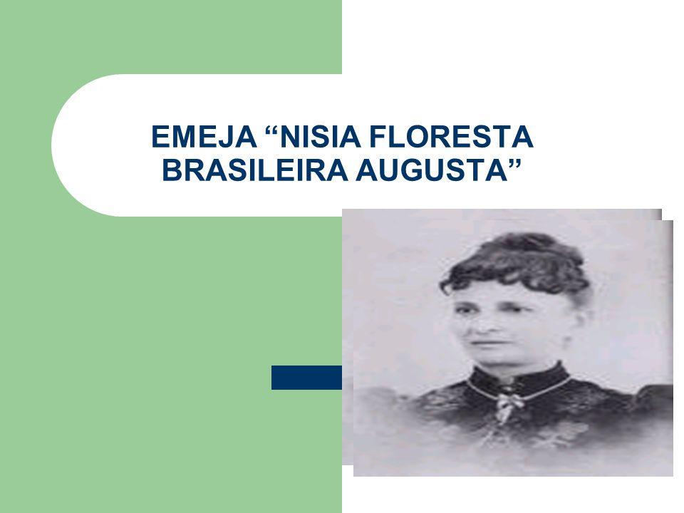 "EMEJA ""NISIA FLORESTA BRASILEIRA AUGUSTA"""
