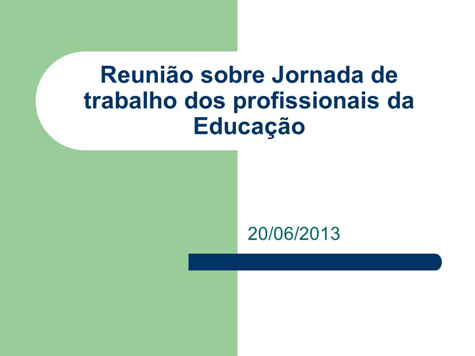 20/06/2013 Reunião sobre Jornada de trabalho dos profissionais da Educação