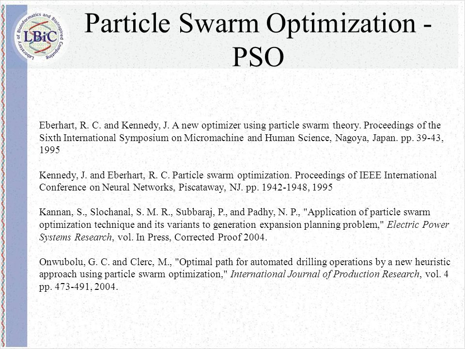 Eberhart, R. C. and Kennedy, J. A new optimizer using particle swarm theory. Proceedings of the Sixth International Symposium on Micromachine and Huma