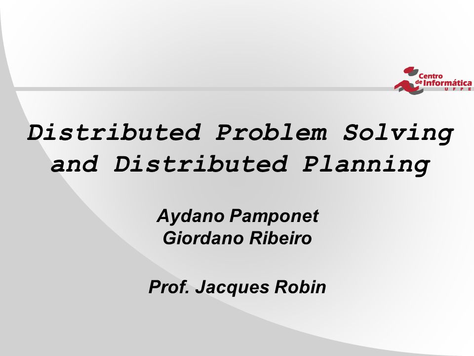 Distributed Problem Solving and Distributed Planning Aydano Pamponet Giordano Ribeiro Prof.