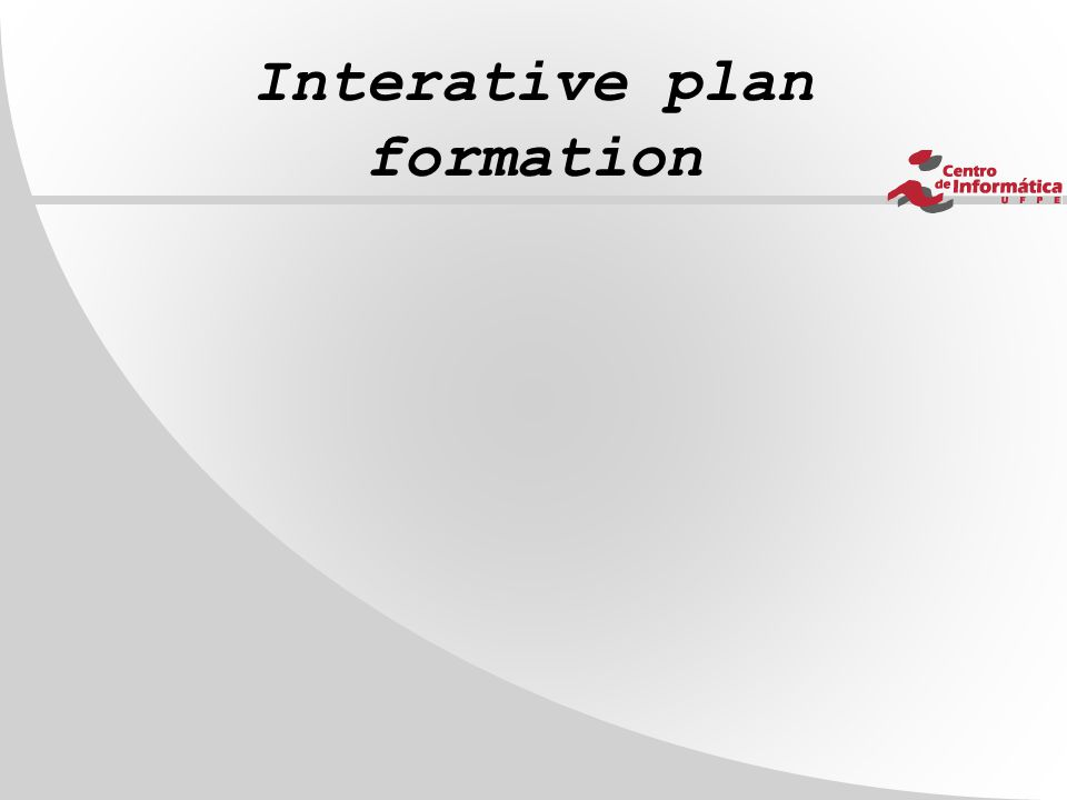 Interative plan formation