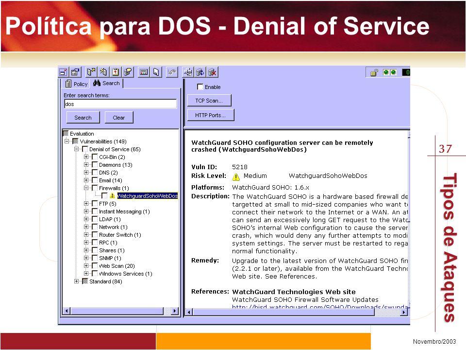 37 Novembro/2003 Tipos de Ataques Política para DOS - Denial of Service