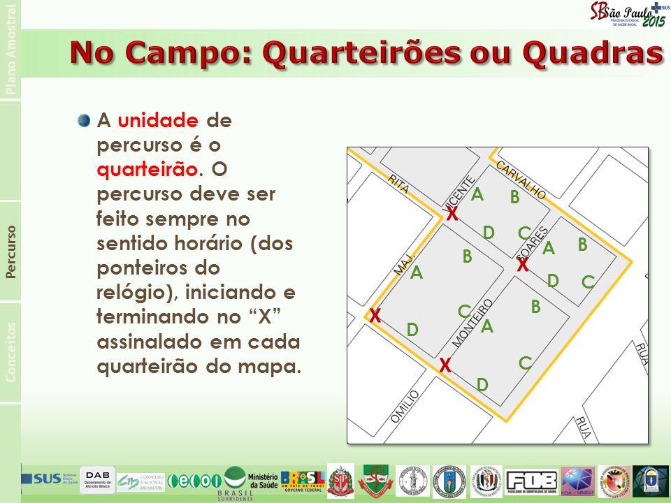 Plano Amostral Conceitos Percurso A unidade de percurso é o quarteirão.