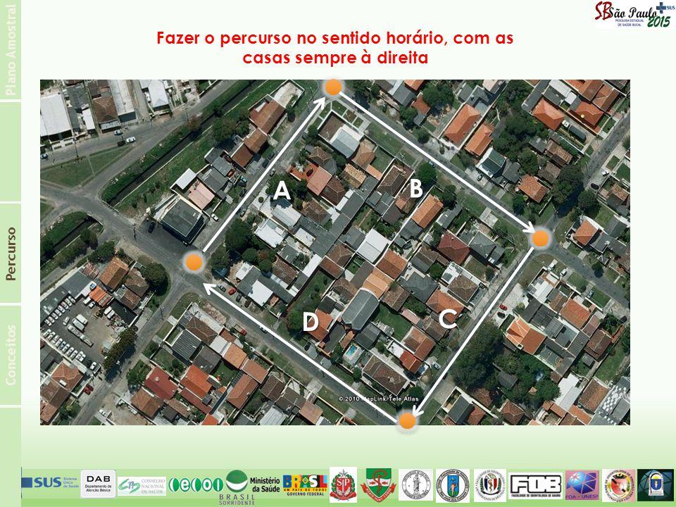 Plano Amostral Conceitos Percurso ABC D Fazer o percurso no sentido horário, com as casas sempre à direita