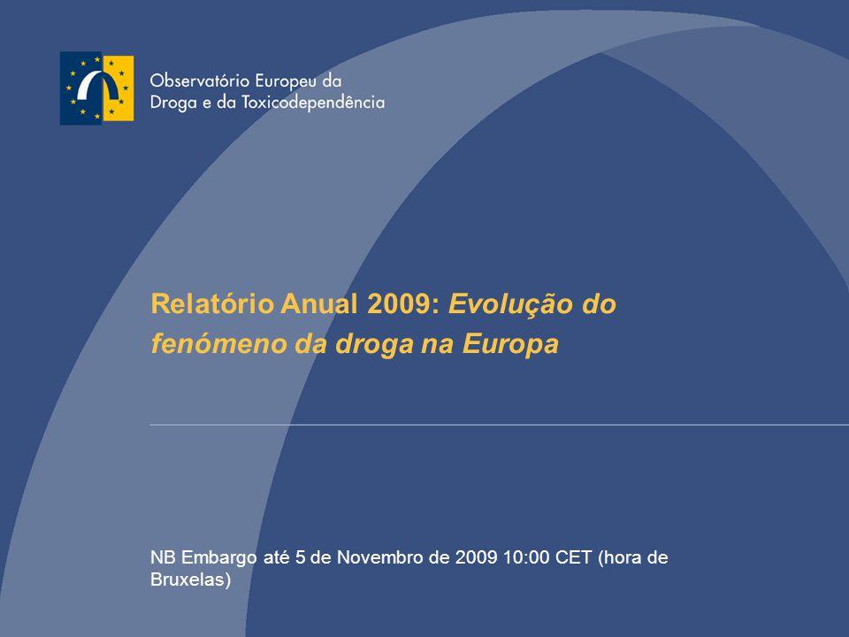 Relatório Anual 2009: Evolução do fenómeno da droga na Europa NB Embargo até 5 de Novembro de 2009 10:00 CET (hora de Bruxelas)