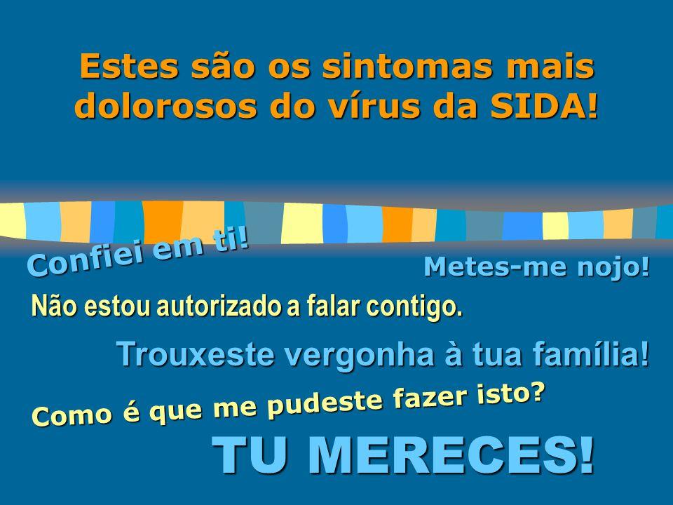 A SIDA é uma doença provocada pelo HIV (Vírus da Imunodefeciência Humana).