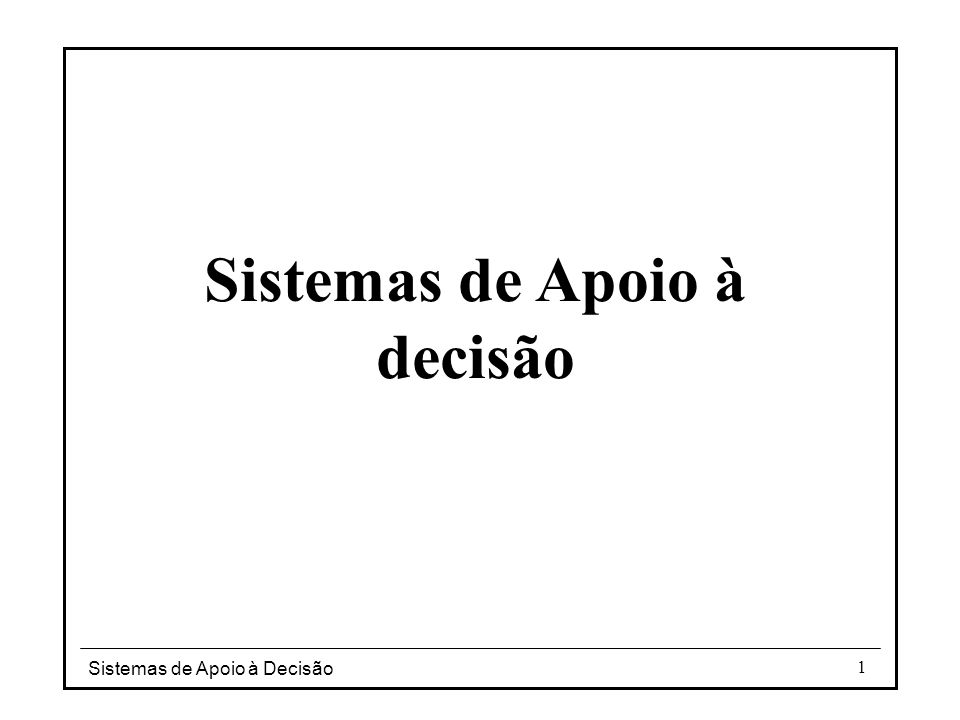 Sistemas de Apoio à Decisão 2 Definição …interactive computer-based systems, which help decision makers utilize data and models to solve unstructured problems. Scott-Morton, 1970 Decision support systems couple the intellectual resources of individuals with the capacities of the computer to improve the quality of decisions.
