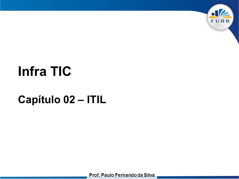 Infra TIC Capítulo 02 – ITIL