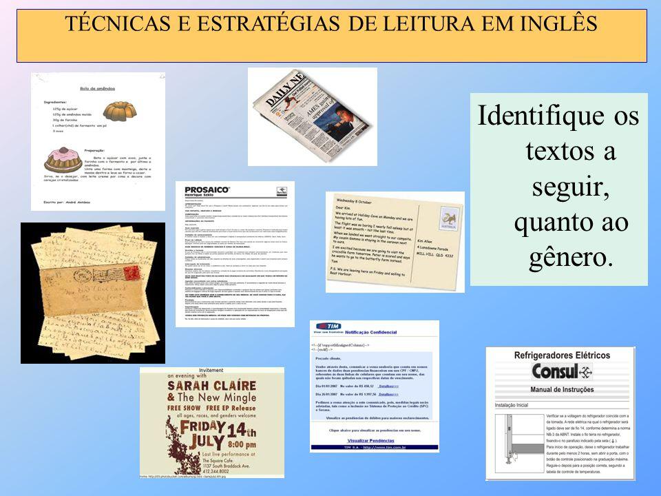 Identifique os textos a seguir, quanto ao gênero. TÉCNICAS E ESTRATÉGIAS DE LEITURA EM INGLÊS