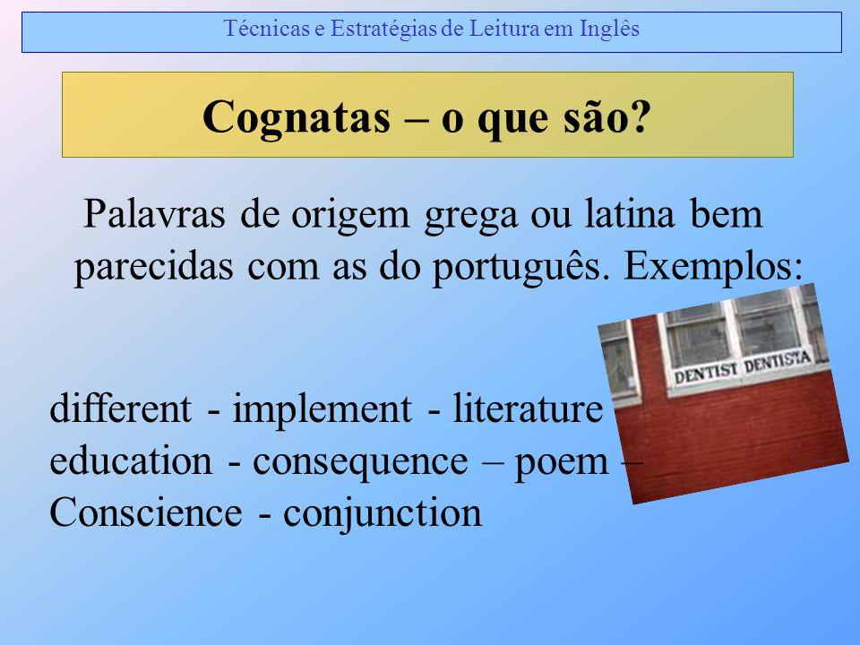 Palavras de origem grega ou latina bem parecidas com as do português. Exemplos: Cognatas – o que são? Técnicas e Estratégias de Leitura em Inglês diff