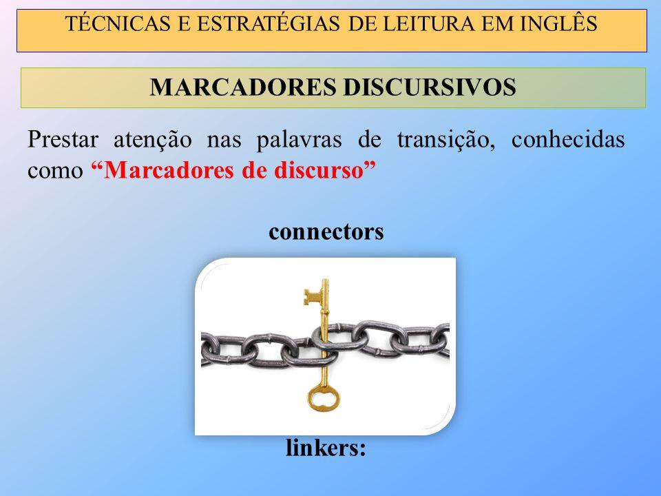 """Prestar atenção nas palavras de transição, conhecidas como """"Marcadores de discurso"""" connectors linkers: MARCADORES DISCURSIVOS TÉCNICAS E ESTRATÉGIAS"""