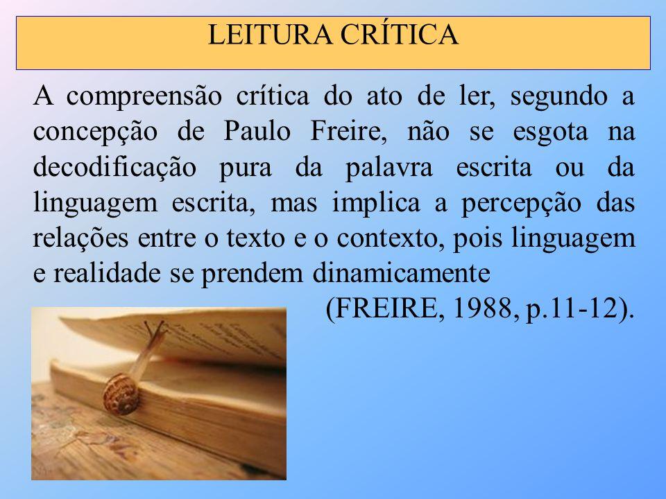 A compreensão crítica do ato de ler, segundo a concepção de Paulo Freire, não se esgota na decodificação pura da palavra escrita ou da linguagem escri