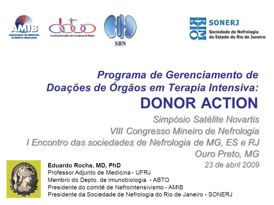 Programa de Gerenciamento de Doações de Órgãos em Terapia Intensiva: DONOR ACTION Simpósio Satélite Novartis VIII Congresso Mineiro de Nefrologia I En