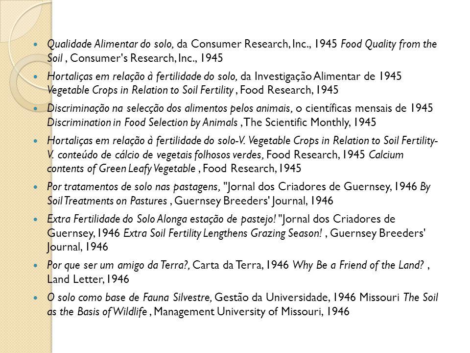 Qualidade Alimentar do solo, da Consumer Research, Inc., 1945 Food Quality from the Soil, Consumer's Research, Inc., 1945 Hortaliças em relação à fert