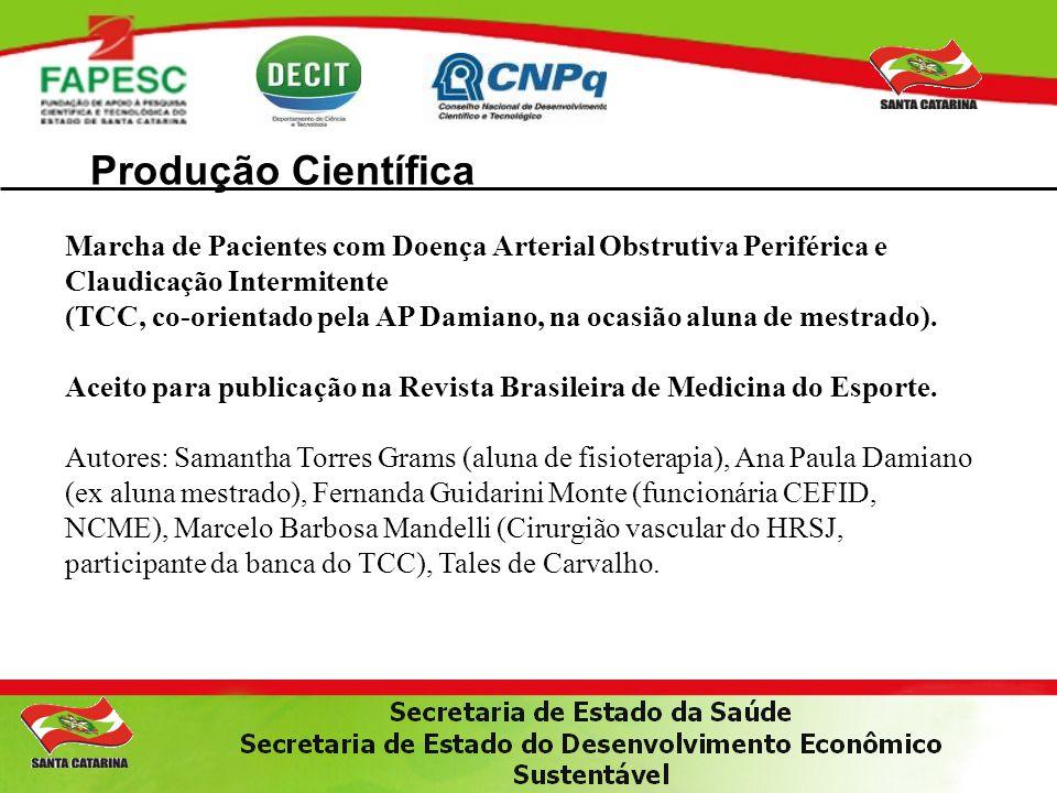 Produção Científica Marcha de Pacientes com Doença Arterial Obstrutiva Periférica e Claudicação Intermitente (TCC, co-orientado pela AP Damiano, na oc