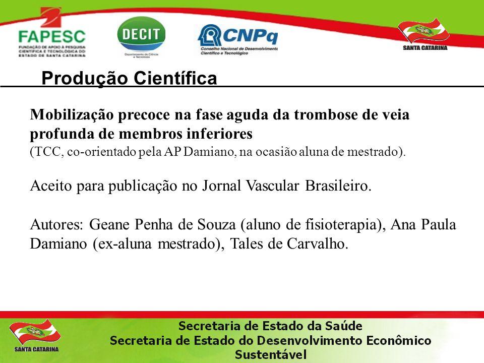 Produção Científica Mobilização precoce na fase aguda da trombose de veia profunda de membros inferiores (TCC, co-orientado pela AP Damiano, na ocasiã