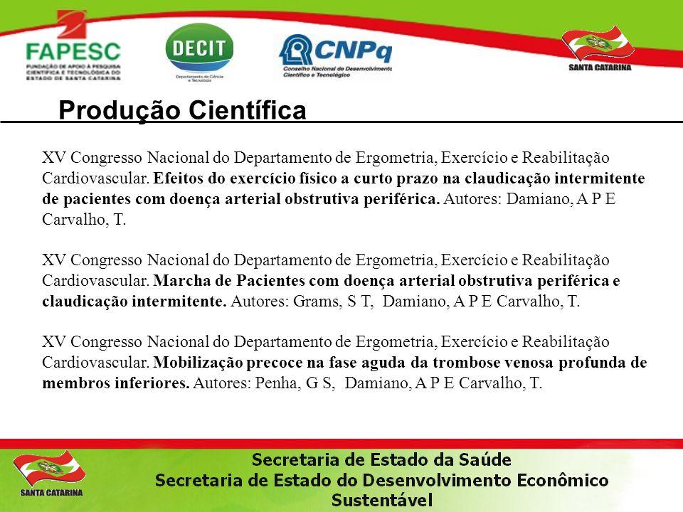 Produção Científica XV Congresso Nacional do Departamento de Ergometria, Exercício e Reabilitação Cardiovascular. Efeitos do exercício físico a curto