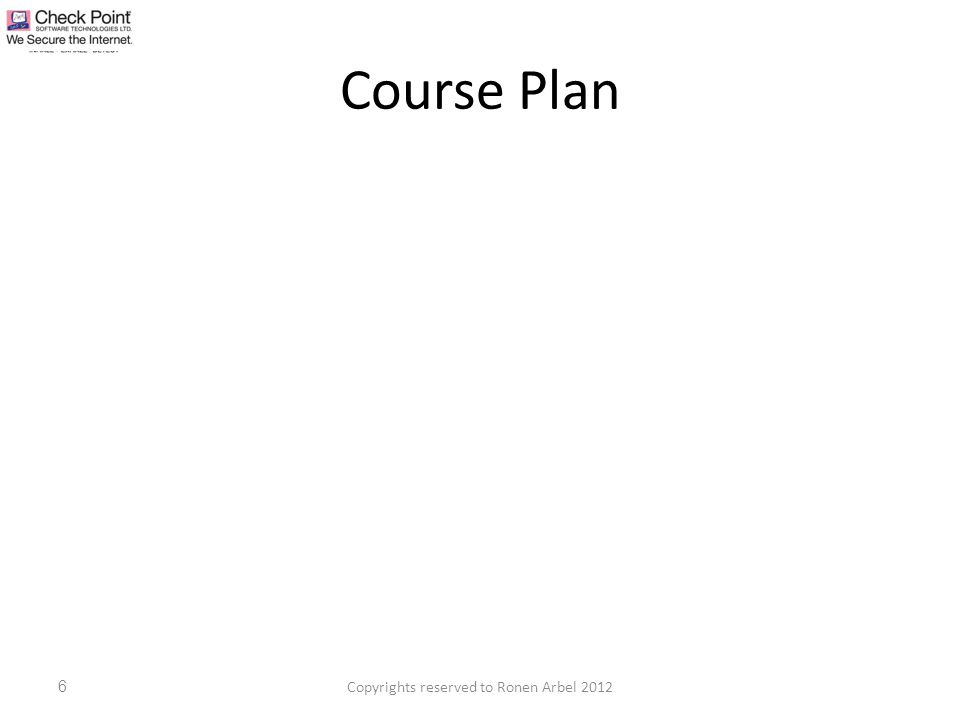 Course Plan Copyrights reserved to Ronen Arbel 20126