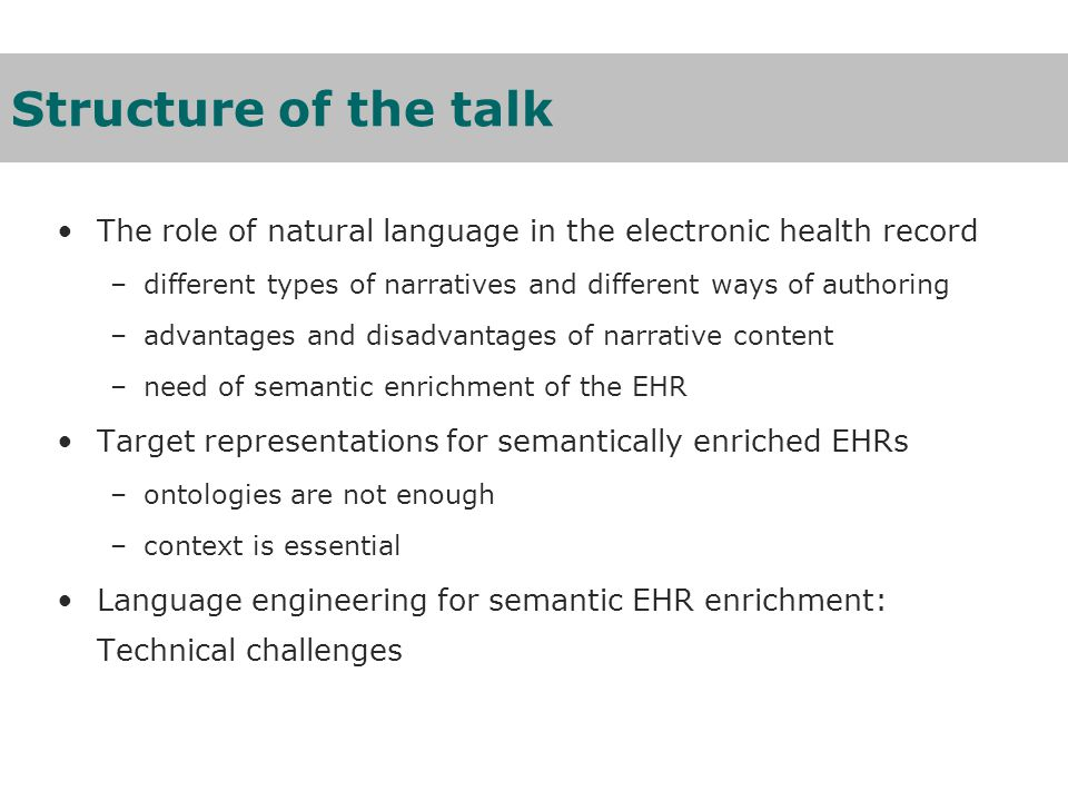 Semantic enrichment of text using Natural Language Technologies How to correctly extract information from medical texts How to find an interoperable semantic representation formalism Structured Content Narrative Content