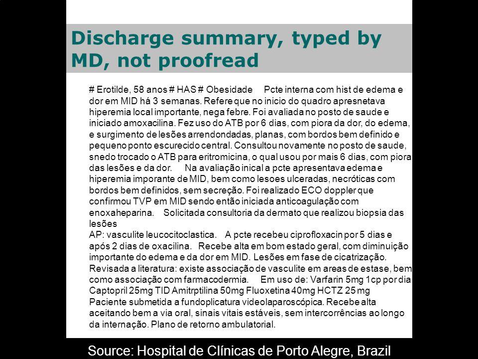 Discharge summary, typed by MD, not proofread # Erotilde, 58 anos # HAS # Obesidade Pcte interna com hist de edema e dor em MID há 3 semanas. Refere q