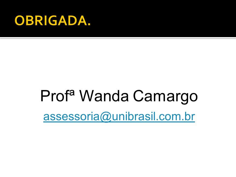 Profª Wanda Camargo assessoria@unibrasil.com.br