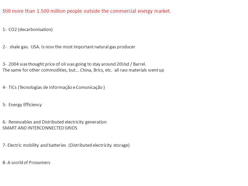 Still more than 1.500 million people outside the commercial energy market.