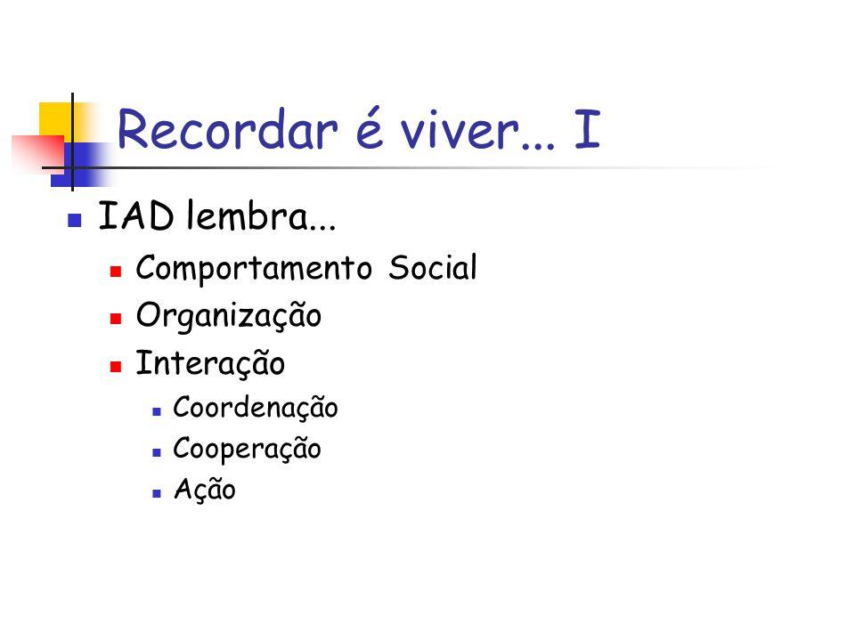 Recordar é Viver...II RDP Agentes projetados para o problema.