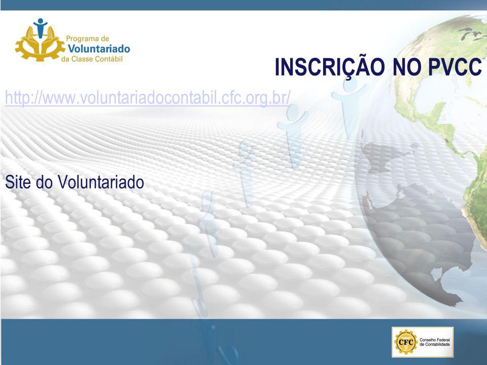 INSCRIÇÃO NO PVCC http://www.voluntariadocontabil.cfc.org.br/ Site do Voluntariado