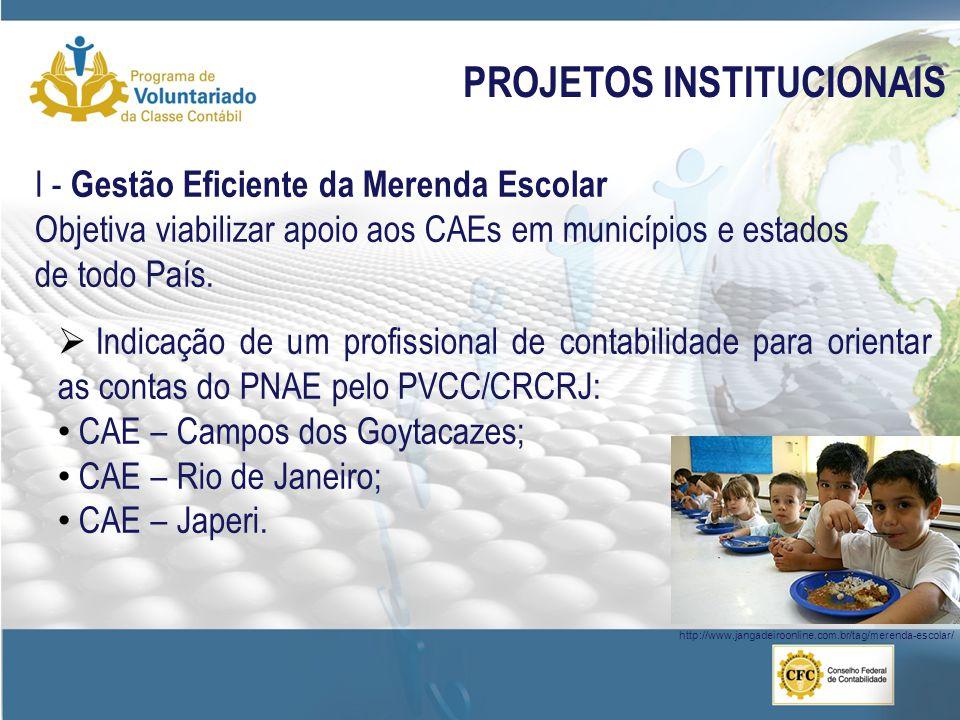 I - Gestão Eficiente da Merenda Escolar Objetiva viabilizar apoio aos CAEs em municípios e estados de todo País.  Indicação de um profissional de con