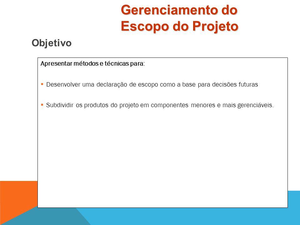 Gerenciamento do Escopo do Projeto Áreas de Conhecimento