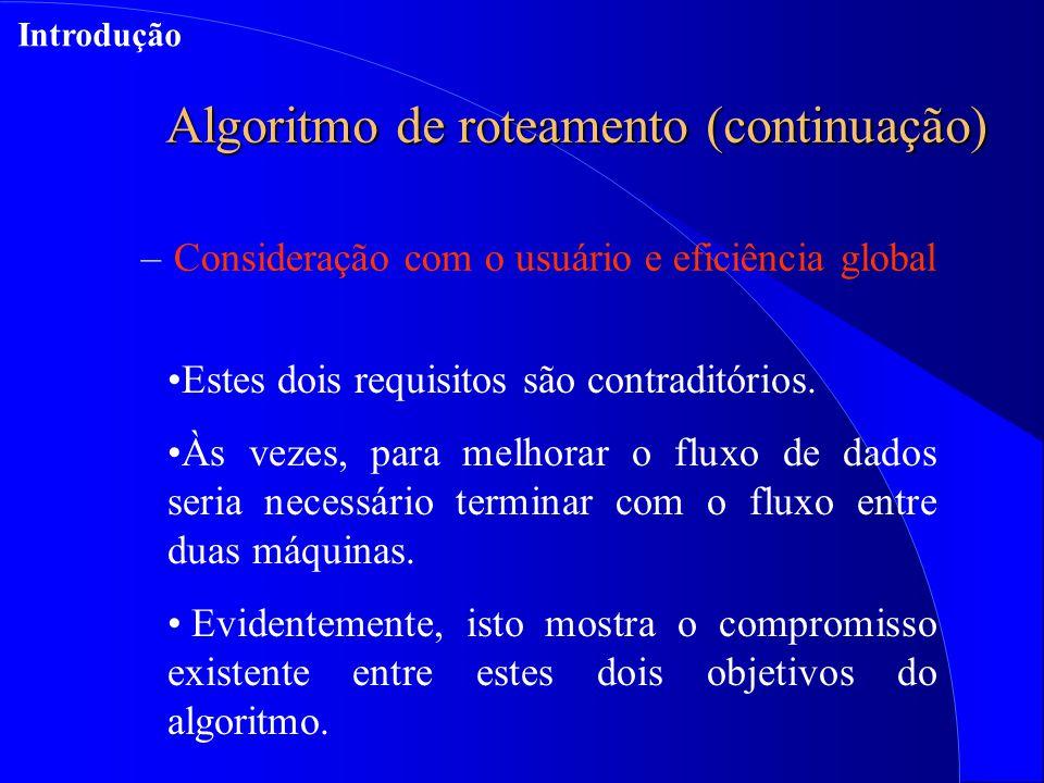 –Consideração com o usuário e eficiência global Estes dois requisitos são contraditórios.