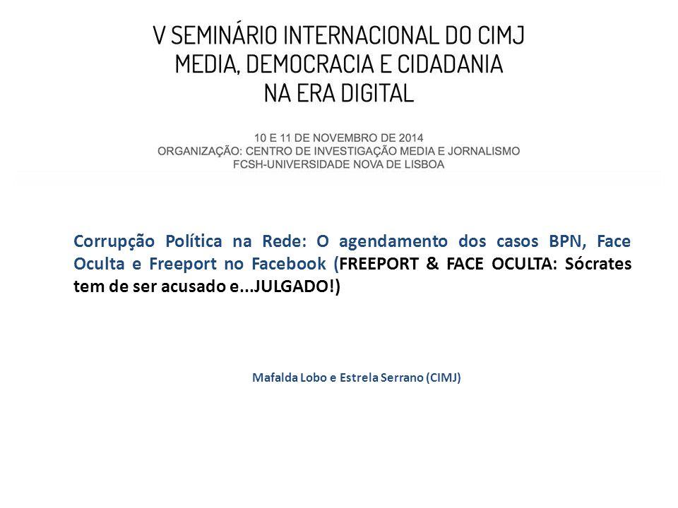 Corrupção Política na Rede: O agendamento dos casos BPN, Face Oculta e Freeport no Facebook O Processo Face Oculta, foi primeiramente noticiado em Outubro de 2009.