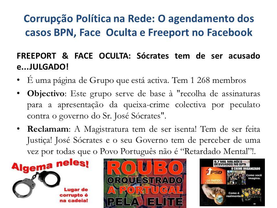 FREEPORT & FACE OCULTA: Sócrates tem de ser acusado e...JULGADO! É uma página de Grupo que está activa. Tem 1 268 membros Objectivo: Este grupo serve