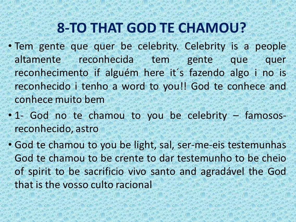 8-TO THAT GOD TE CHAMOU. Tem gente que quer be celebrity.