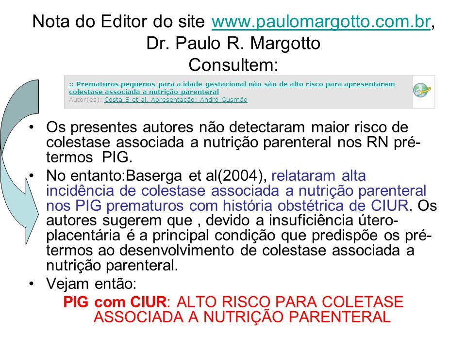 Nota do Editor do site www.paulomargotto.com.br, Dr. Paulo R. Margotto Consultem:www.paulomargotto.com.br Os presentes autores não detectaram maior ri