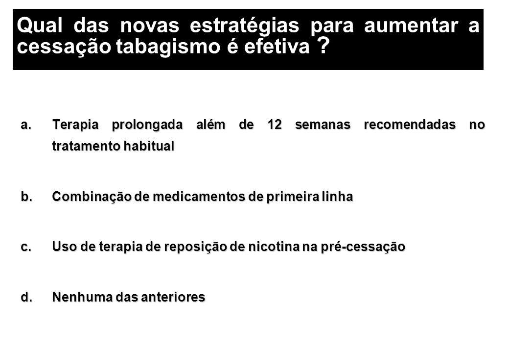 a.Terapia prolongada além de 12 semanas recomendadas no tratamento habitual b.Combinação de medicamentos de primeira linha c.Uso de terapia de reposiç