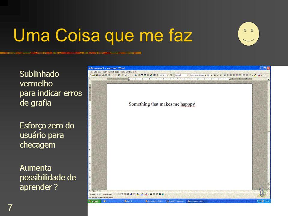 cecilia@ic.unicamp.br – II Workshop de Engenharia de Software UNESP Bauru 7 Uma Coisa que me faz Sublinhado vermelho para indicar erros de grafia Esfo