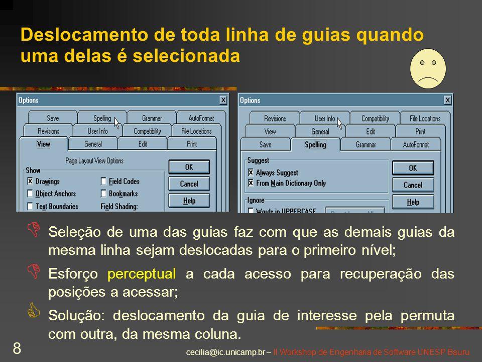 cecilia@ic.unicamp.br – II Workshop de Engenharia de Software UNESP Bauru 8 Deslocamento de toda linha de guias quando uma delas é selecionada D Seleç