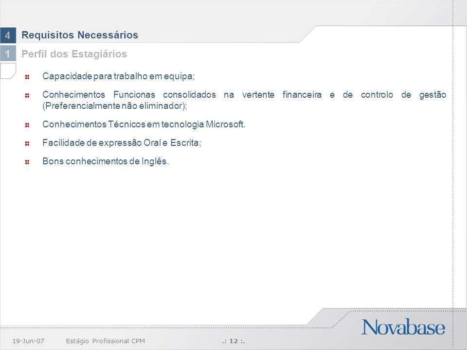 19-Jun-07Estágio Profissional CPM.: 12 :.